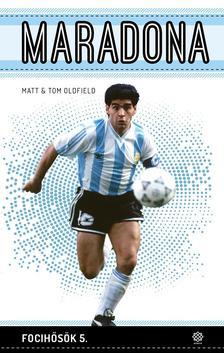 Oldfield, Matt és Oldfield, Tom - Maradona - Focihősök 5.