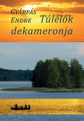 Gyárfás Endre - Túlélők dekameronja
