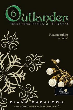 Diana Gabaldon - Outlander 6/1. - Hó és hamu lehelete - Kemény borítós