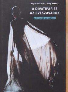 Túry Ferenc - A divatipar és az evészavarok [antikvár]