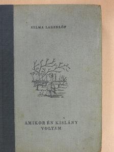 Selma Lagerlöf - Amikor én kislány voltam [antikvár]