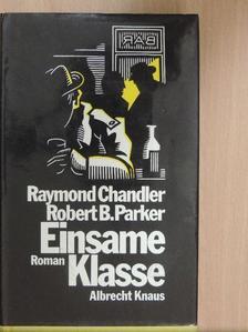Raymond Chandler - Einsame Klasse [antikvár]