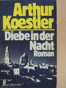 Arthur Koestler - Diebe in der Nacht [antikvár]