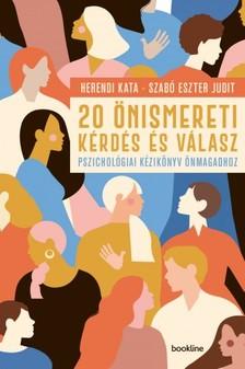 Herendi Kata; Szabó Eszter Judit - 20 önismereti kérdés és válasz - Pszichológiai kézikönyv önmagadhoz [eKönyv: epub, mobi]