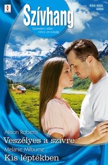 Milburne Alison Roberts; Melanie - Szívhang 654.-655. - Veszélyes a szívre; Kis léptékben [eKönyv: epub, mobi]