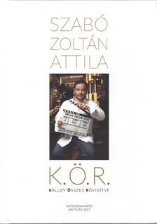 Szabó Zoltán Attila - K. Ö. R. - Kálloy Összes Rövidítve