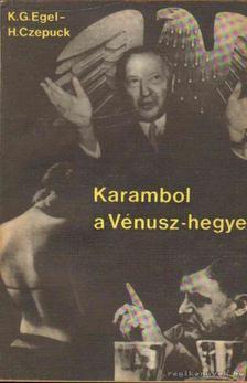 Egel, Karl Georg, Czepuck, Harri - Karambol a Vénusz-hegyen [antikvár]