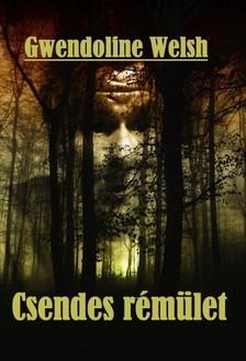 Welsh Gwendoline - Csendes rémület [eKönyv: epub, mobi]