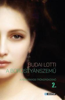 Budai Lotti - A Borostyánszemű II. A magányos trónörökösnő