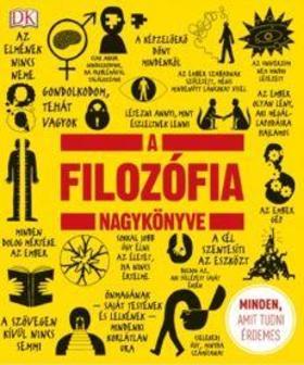 A filozófia nagykönyve - Minden, amit tudni érdemes