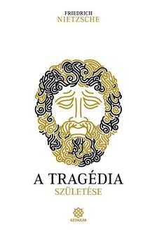 Nietzsche, Friedrich - A tragédia születése