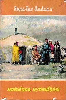Róna-Tas András - Nomádok nyomában [antikvár]