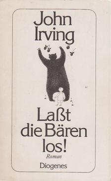 John Irving - Lasst die Bären los! [antikvár]