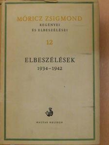 Móricz Zsigmond - Móricz Zsigmond regényei és elbeszélései 12. [antikvár]