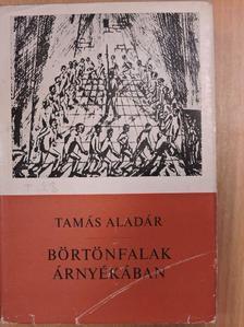 Tamás Aladár - Börtönfalak árnyékában [antikvár]