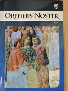 Bagdán Zsuzsanna - Orpheus Noster 2010/1. [antikvár]