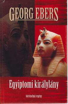 Ebers, Georg - Egyiptomi királylány [antikvár]
