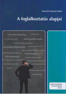 BRUSZTNÉ KUNVÁRI ENIKŐ - NS-0114991200 A FOGLALKOZTATÁS ALAPJAI
