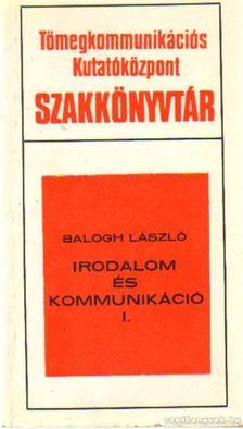 Balogh László - Irodalom és kommunikáció I-II. kötet [antikvár]