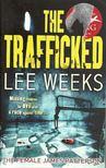 Weeks, Lee - Trafficked [antikvár]