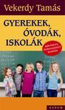 Vekerdy Tamás - Gyerekek, óvodák, iskolák Bõvített,átdolgozott kiadás 2016