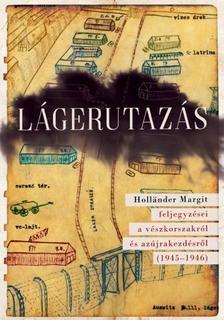 Szécsényi András, Huhák Heléna (Szerk.) - Lágerutazás
