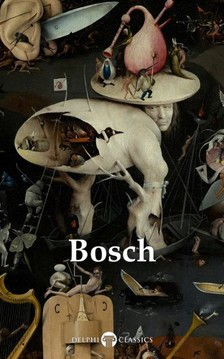 Bosch Hieronymus - Delphi Complete Works of Hieronymus Bosch (Illustrated) [eKönyv: epub, mobi]