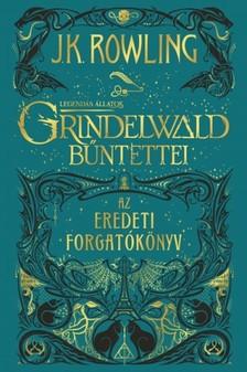 J. K. Rowling - Legendás állatok: Grindelwald bűntettei - Az eredeti forgatókönyv [eKönyv: epub, mobi]