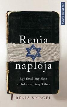Renia Spiegel - Renia naplója - Egy fiatal lány élete a Holocaust árnyékában