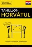 Tanuljon Horvátul - Gyorsan / Egyszerűen / Hatékonyan [eKönyv: epub, mobi]