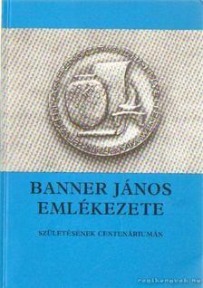 Szabó János - Banner János emlékezete [antikvár]
