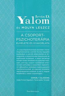 Yalom, Irvin D.; Leszcz, Molyn - A csoportpszichoterápia elmélete és gyakorlata