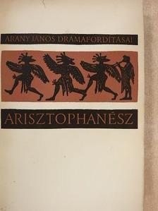 Arisztophanész - Arany János drámafordításai I. [antikvár]