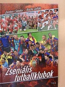 Rochy Zoltán - Zseniális futballklubok [antikvár]
