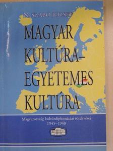 N. Szabó József - Magyar kultúra - egyetemes kultúra [antikvár]