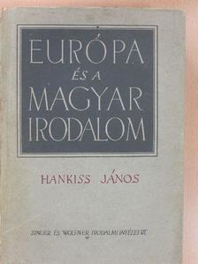 Hankiss János - Európa és a magyar irodalom [antikvár]