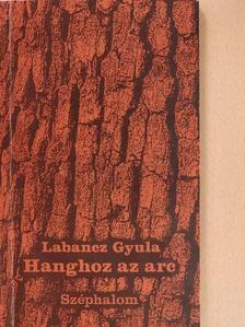 Labancz Gyula - Hanghoz az arc (dedikált példány) [antikvár]