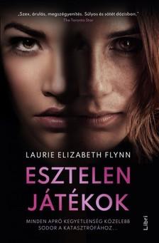 Flynn, Laurie Elizabeth - Esztelen játékok [eKönyv: epub, mobi]