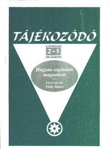 Tóth János - Tájékozódó 1999. március II. évfolyam 2-3 [antikvár]