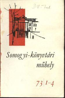 Péter László - Somogyi-könyvtári mühely 1973. december 12. évfolyam 1-4.szám [antikvár]