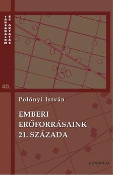 Polónyi István - Emberi erőforrásaink 21. százada