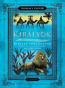 Szokács Eszter - Királyok Bibliai történetek - ÜKH 2019