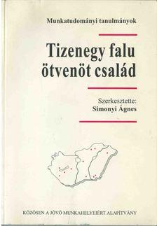 Simonyi Ágnes - Tizenegy falu, ötvenöt család [antikvár]