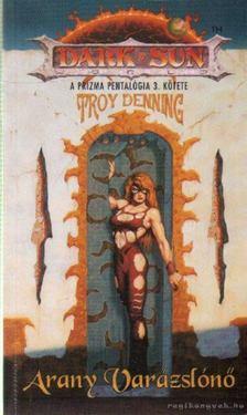 DENNING, TROY - Arany Varázslónő [antikvár]