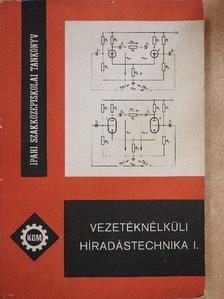 Klatsmányi Béla - Vezetéknélküli híradástechnika I. [antikvár]