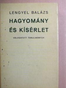 Lengyel Balázs - Hagyomány és kísérlet [antikvár]