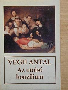 Végh Antal - Az utolsó konzílium [antikvár]