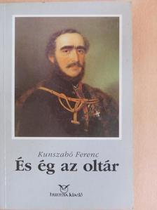 Kunszabó Ferenc - És ég az oltár [antikvár]