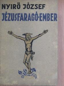 Nyirő József - Jézusfaragó ember [antikvár]