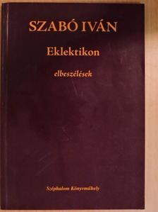 Szabó Iván - Eklektikon [antikvár]